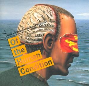 Of the Human Condition: Hope and Despair at the End of the Century exhibition catalogue, 1994